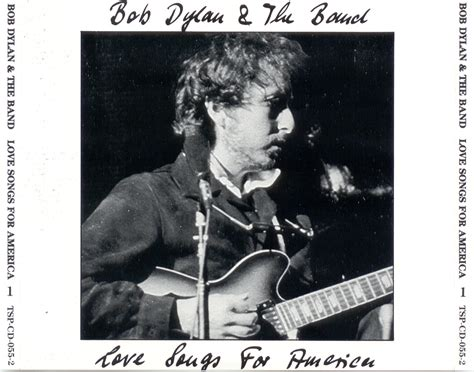 Bob Dylan and The Band: Love Songs for America